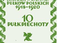 Zarys historji wojennej 10-go pułku piechoty, Warszawa 1929 r. s. 29