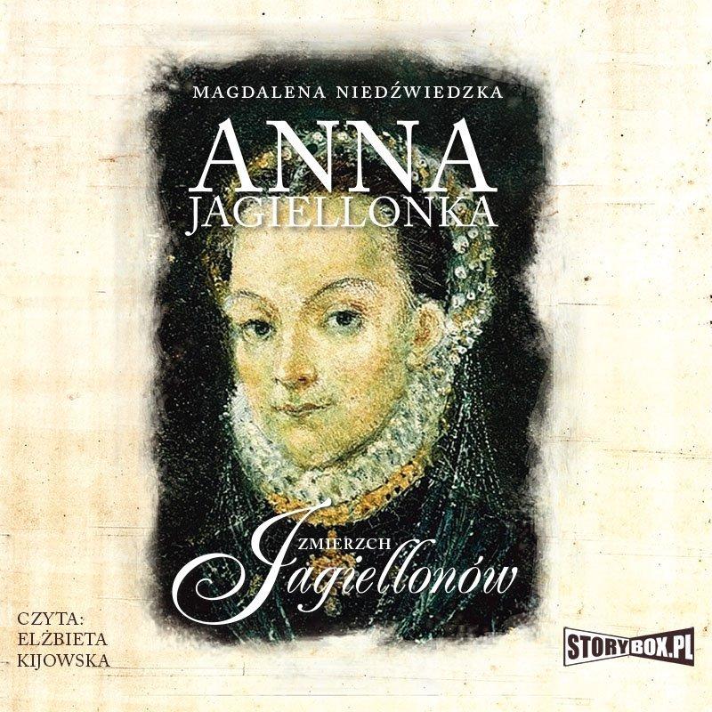 Magdalena Niedźwiedzka – Anna Jagiellonka