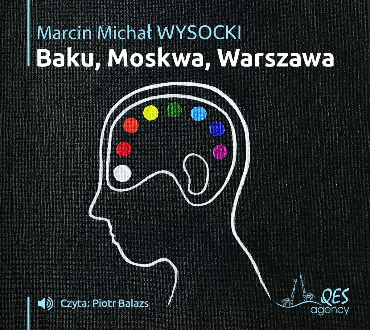 Marcin Michał Wysocki – Baku, Moskwa, Warszawa