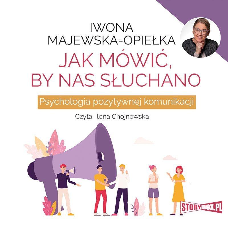 Iwona Majewska-Opiełka – Jak mówić, by nas słuchano