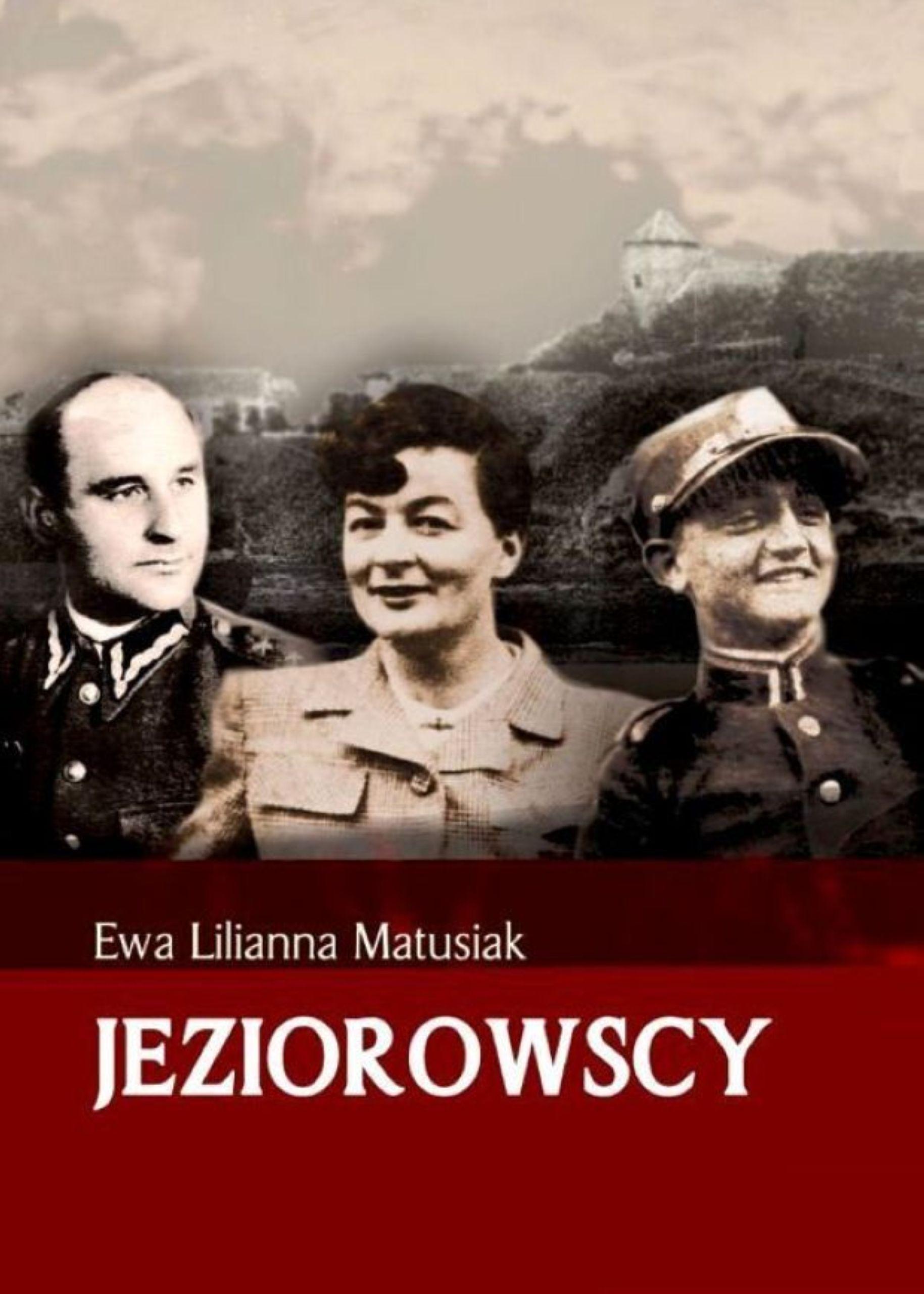 JEZIOROWSCY. Historią naznaczeni