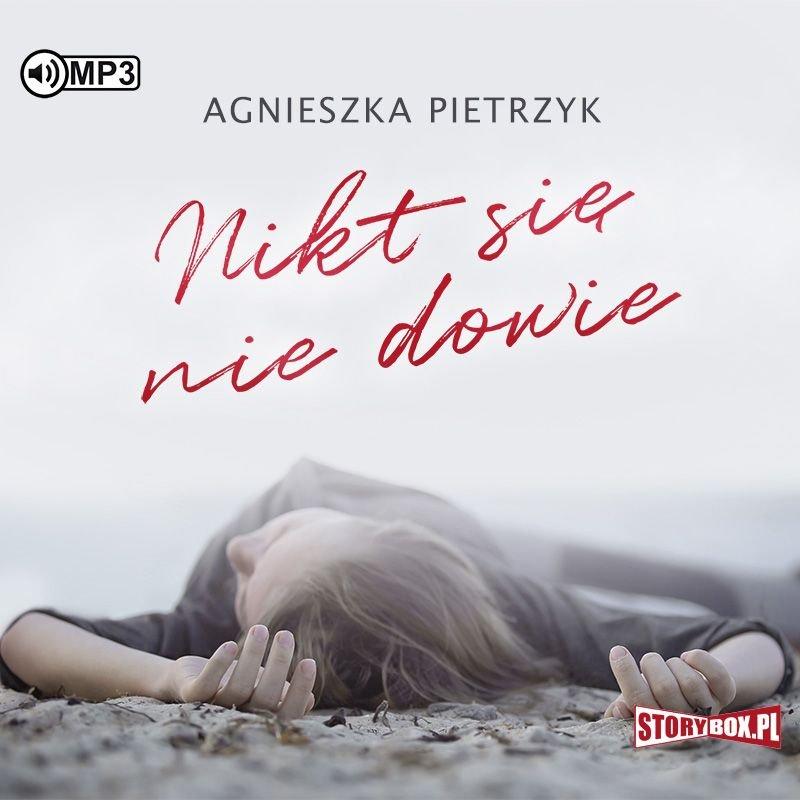 Agnieszka Pietrzyk – Nikt się nie dowie