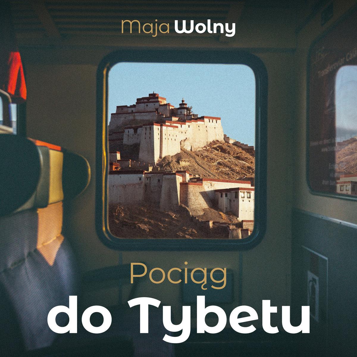 Maja Wolny – Pociąg do Tybetu