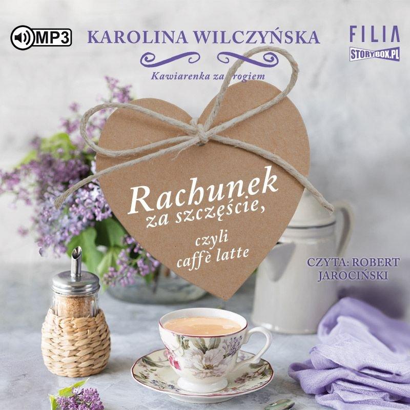 Karolina Wilczyńska – Rachunek za szczęście, czyli caffe latte