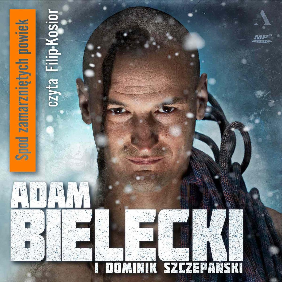 Adam Bielecki, Dominik Szczepański – Spod zamarzniętych powiek