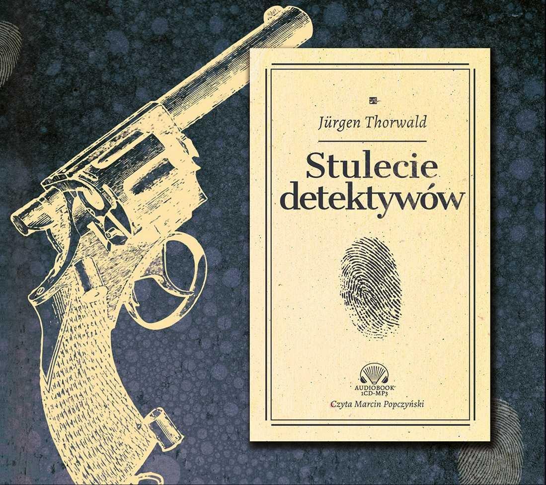 Jürgen Thorwald – Stulecie detektywów
