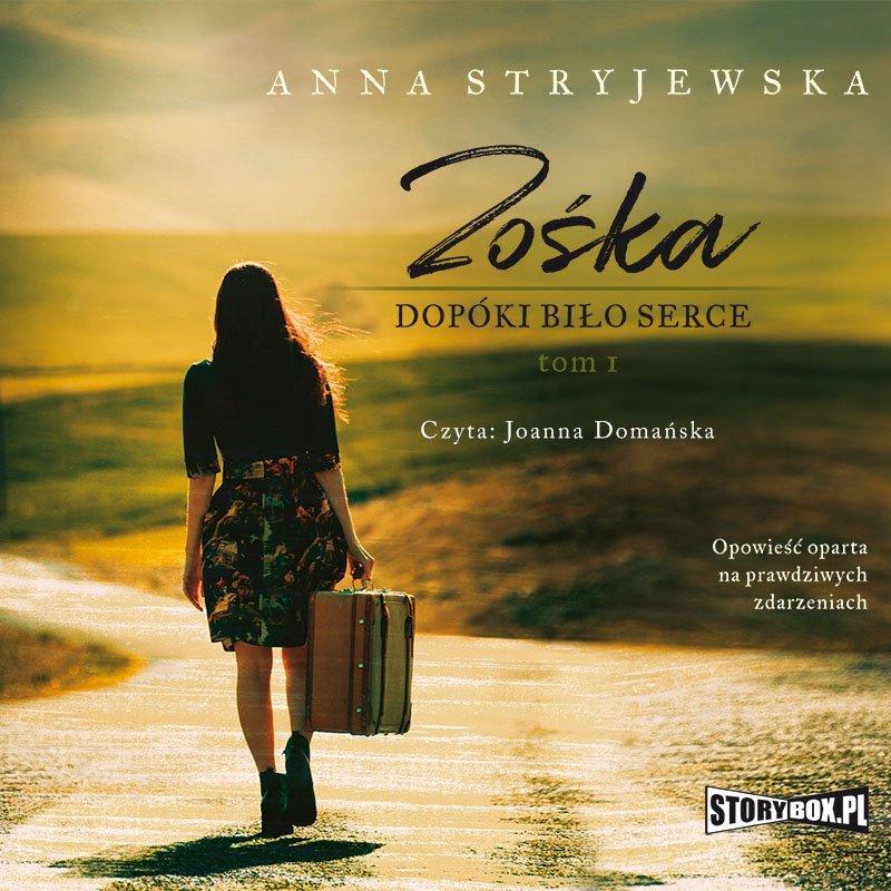 Anna Stryjewska – Zośka. Tom 1. Dopóki biło serce