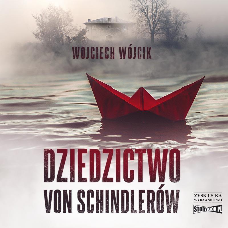Wojciech Wójcik- Dziedzictwo von Schindlerów