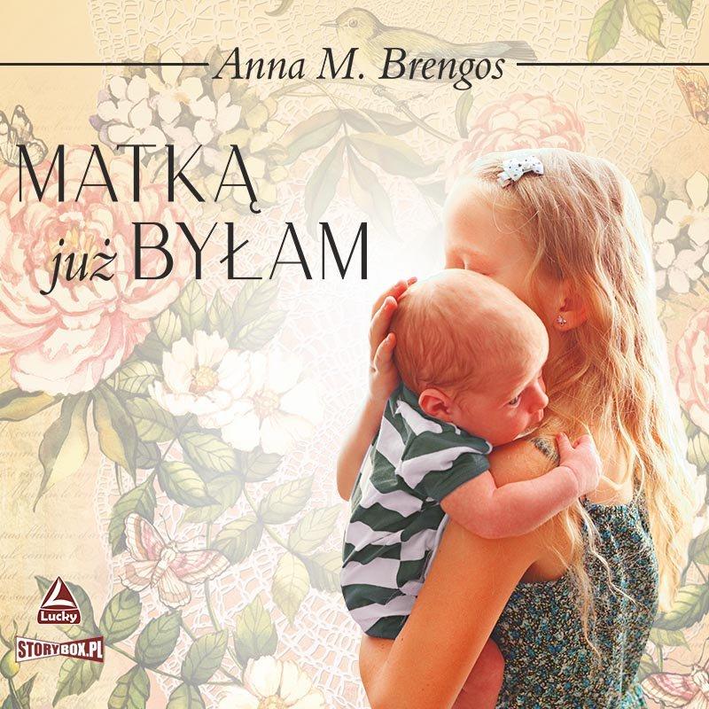 Anna M. Brengos – Matką już byłam