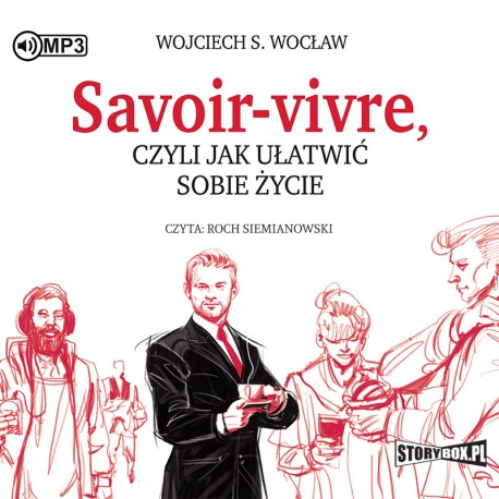 Wojciech S. Wocław – Savoir-vivre, czyli jak ułatwić sobie życie