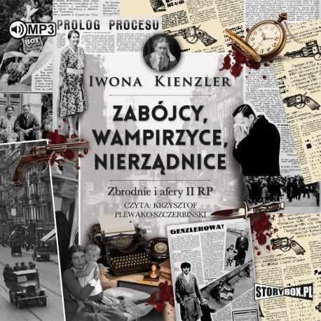 Iwona Kienzler – Zabójcy, wampirzyce, nierządnice. Zbrodnie i afery II RP